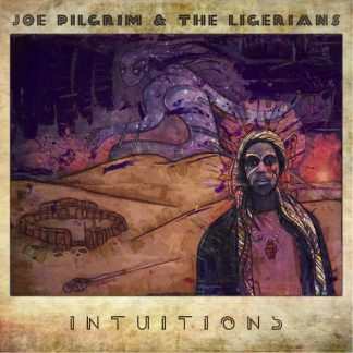 CD Joe Pilgrim & The Ligerians - Intuitions