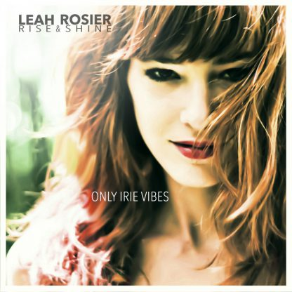 Leah Rozier - Only Irie Vibes